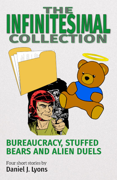 cover graphic for The Infinitesimal Collection: Bureaucracy, Stuffed Bears and Alien Duels